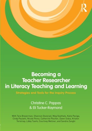 9780415996211: Becoming a Teacher Researcher in Literacy Teaching and Learning: Strategies and Tools for the Inquiry Process