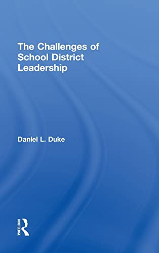9780415996228: The Challenges of School District Leadership
