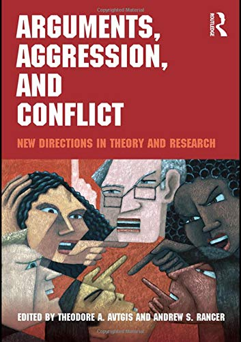 9780415996396: Arguments, Aggression, and Conflict: New Directions in Theory and Research