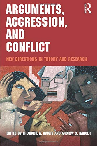 9780415996419: Arguments, Aggression, and Conflict: New Directions in Theory and Research