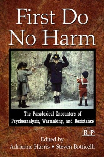 9780415996488: First Do No Harm: The Paradoxical Encounters of Psychoanalysis, Warmaking, and Resistance (Relational Perspectives Book Series)