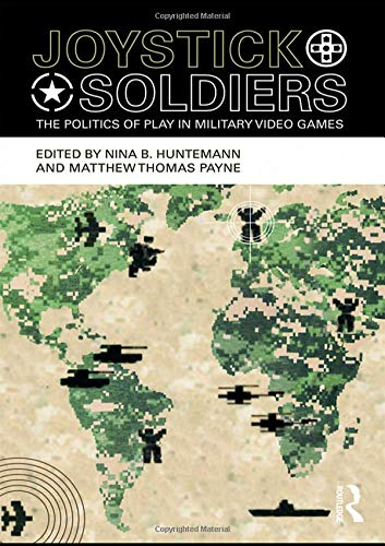 9780415996594: Joystick Soldiers: The Politics of Play in Military Video Games