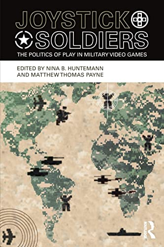 9780415996600: Joystick Soldiers: The Politics of Play in Military Video Games