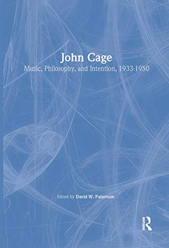 9780415996679: John Cage: Music, Philosophy, and Intention, 1933-1950