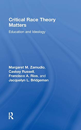 9780415996730: Critical Race Theory Matters: Education and Ideology