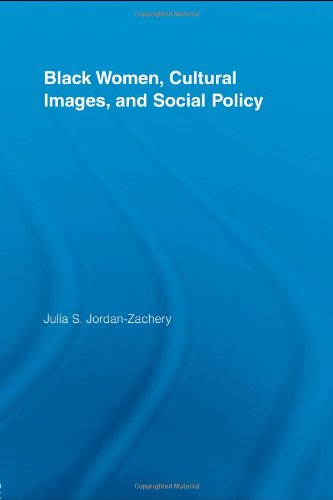 9780415996785: Black Women, Cultural Images and Social Policy (Routledge Studies in North American Politics)