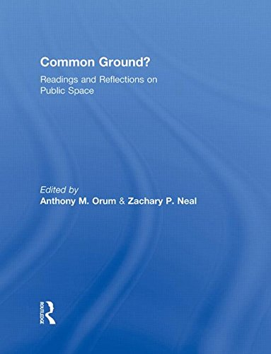 Common Ground?: Readings and Reflections on Public Space (The Metropolis and Modern Life): Anthony ...