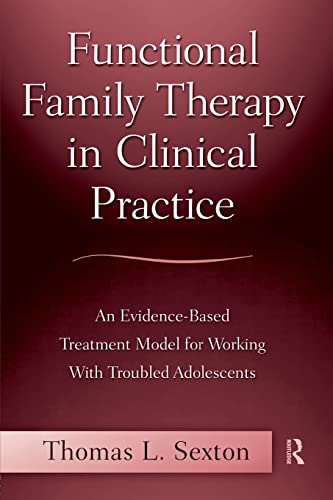 9780415996921: Functional Family Therapy in Clinical Practice: An Evidence-Based Treatment Model for Working With Troubled Adolescents