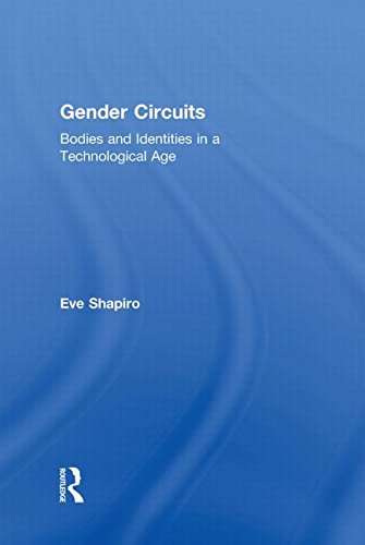 9780415996952: Gender Circuits: Bodies and Identities in a Technological Age (Sociology Re-Wired)