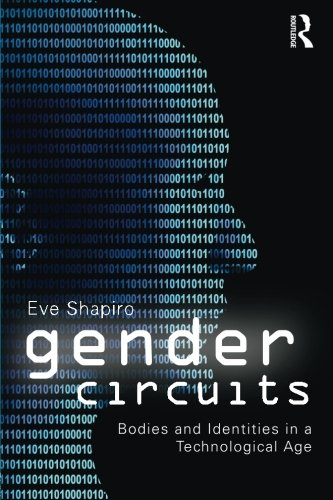 9780415996969: Gender Circuits: Bodies and Identities in a Technological Age (Sociology Re-Wired)