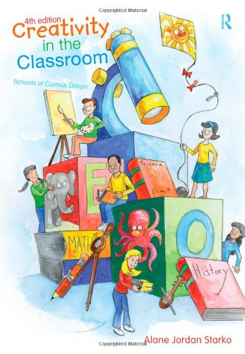 9780415997072: Creativity in the Classroom: Schools of Curious Delight