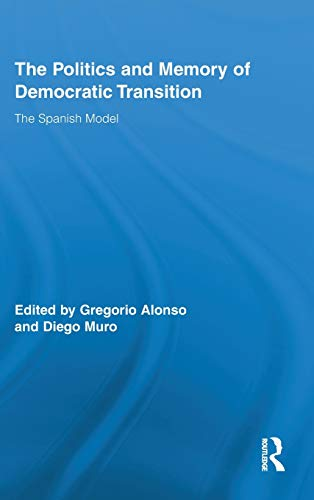 9780415997201: The Politics and Memory of Democratic Transition: The Spanish Model (Routledge/Canada Blanch Studies on Contemporary Spain)