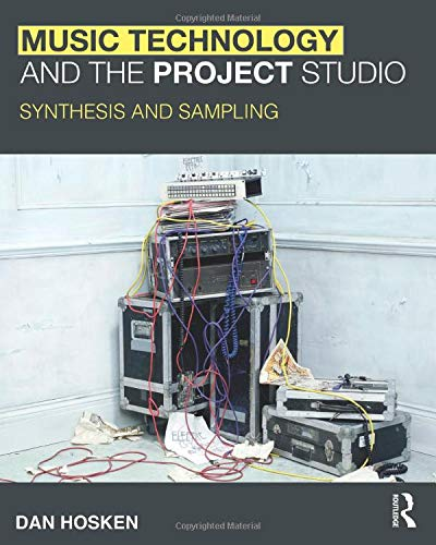 9780415997232: Music Technology and the Project Studio: Synthesis and Sampling
