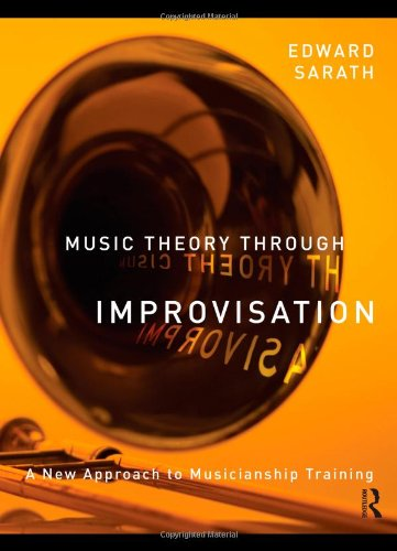 9780415997256: Music Theory Through Improvisation: A New Approach to Musicianship Training