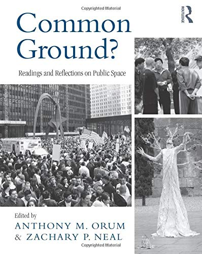 9780415997270: Common Ground?: Readings and Reflections on Public Space (The Metropolis and Modern Life)