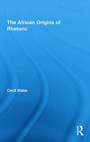 9780415997713: The African Origins of Rhetoric (African Studies)