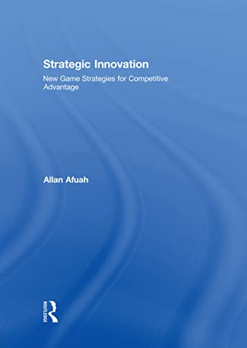 9780415997812: Strategic Innovation: New Game Strategies for Competitive Advantage