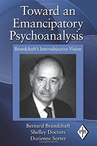 9780415997843: Toward an Emancipatory Psychoanalysis: Brandchaft's Intersubjective Vision: 31 (Psychoanalytic Inquiry Book Series)
