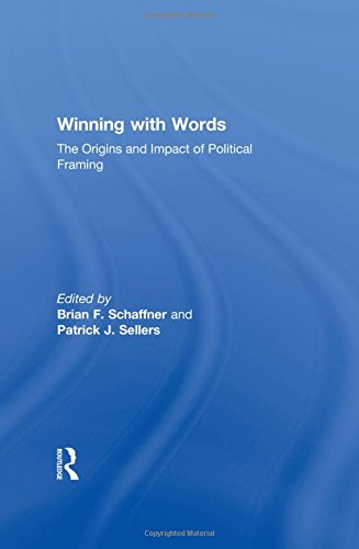 9780415997935: Winning with Words: The Origins and Impact of Political Framing