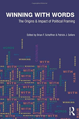 9780415997942: Winning with Words: The Origins and Impact of Political Framing