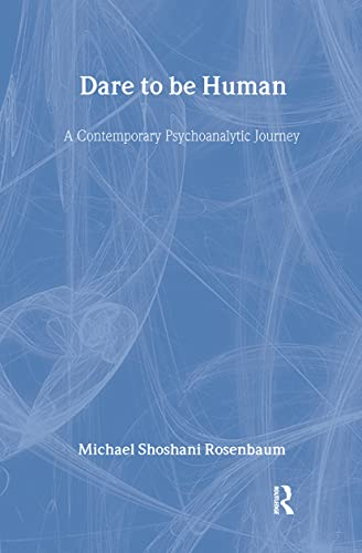9780415997973: Dare to Be Human: A Contemporary Psychoanalytic Journey (Relational Perspectives Book Series)