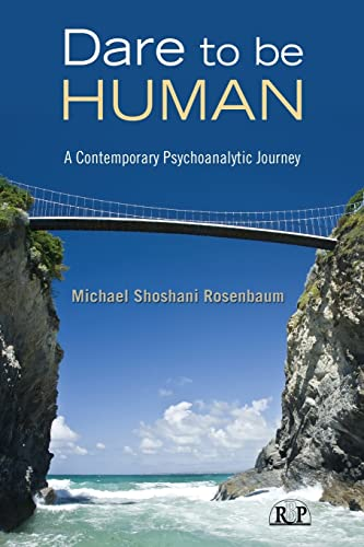 9780415997980: Dare to Be Human: A Contemporary Psychoanalytic Journey (Relational Perspectives Book Series)