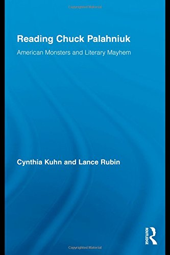 9780415998109: Reading Chuck Palahniuk: American Monsters and Literary Mayhem