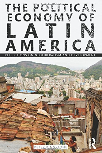 9780415998277: The Political Economy of Latin America: Reflections on Neoliberalism and Development