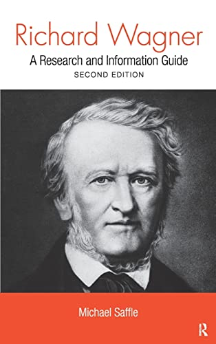 9780415998406: Richard Wagner: A Research and Information Guide (Routledge Music Bibliographies)