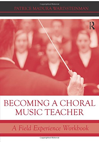 9780415998413: Becoming a Choral Music Teacher: A Field Experience Workbook