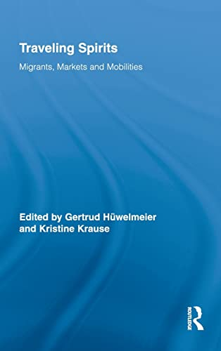 Traveling Spirits: Migrants, Markets and Mobilities (Routledge Studies in Anthropology)