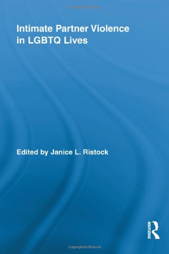 9780415998796: Intimate Partner Violence in LGBTQ Lives (Routledge Research in Gender and Society)