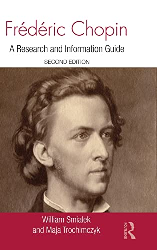 9780415998840: Frédéric Chopin: A Research and Information Guide (Routledge Music Bibliographies)