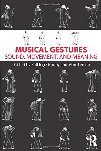 9780415998871: Musical Gestures: Sound, Movement, and Meaning
