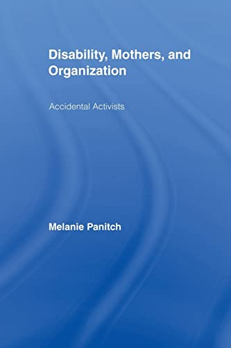 9780415998963: Disability, Mothers, and Organization: Accidental Activists