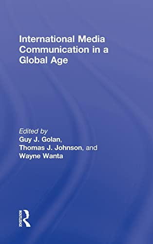 9780415998994: International Media Communication in a Global Age (Routledge Communication Series)