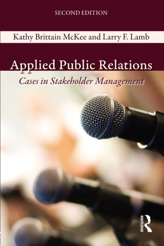 Applied Public Relations: Cases in Stakeholder Management: McKee, Kathy Brittain;