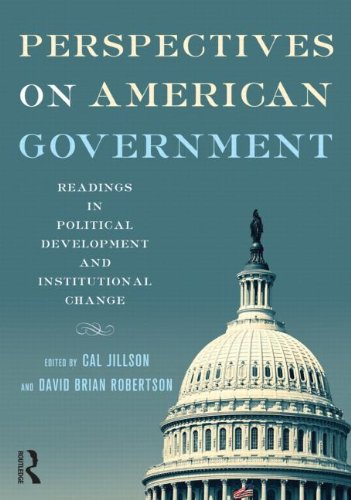 9780415999212: American Government: Perspectives on American Government: Readings in Political Development and Institutional Change