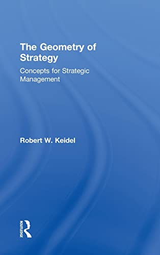 9780415999243: The Geometry of Strategy: Concepts for Strategic Management