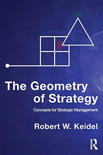9780415999250: The Geometry of Strategy: Concepts for Strategic Management
