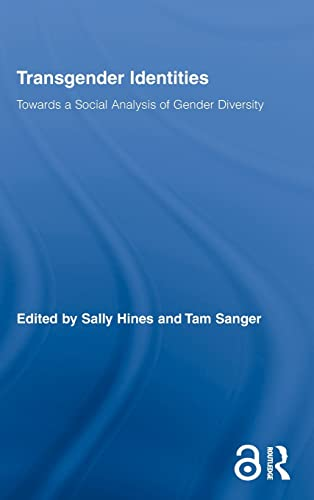 9780415999304: Transgender Identities: Towards a Social Analysis of Gender Diversity (Routledge Research in Gender and Society)