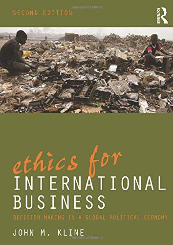 9780415999434: Ethics for International Business: Decision-Making in a Global Political Economy