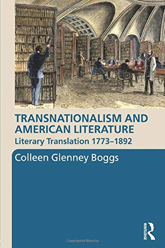 9780415999892: Transnationalism and American Literature: Literary Translation 1773–1892 (Routledge Transnational Perspectives on American Literature)