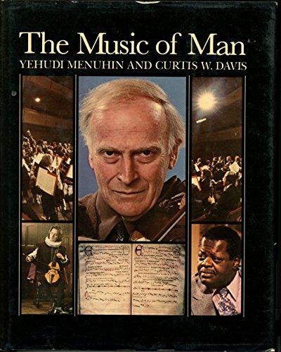 The Music of Man: Menuhin, Yehudi; Davis, Curtis W.