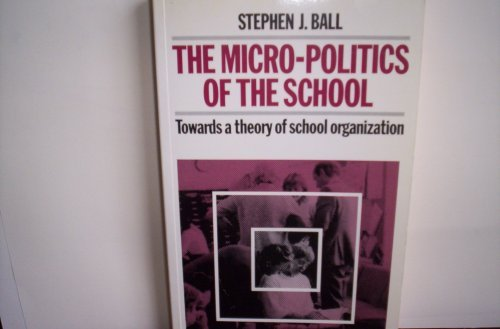 9780416001129: Micropolitics of the School: Towards a Theory of School Organization (Education Paperbacks)