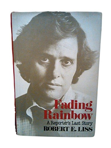9780416006315: Fading rainbow: A reporter's last story