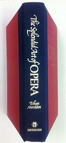 The Splendid Art of Opera: A Concise History (0416007317) by Ethan Mordden