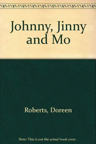 Johnny, Jinny and Mo: Doreen Roberts