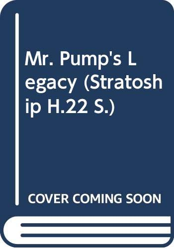 9780416015621: Mr. Pump's Legacy (The Stratoship H.22, Part One) (The Adventures of Jo, Zette and Jocko)