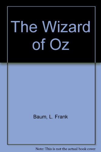 The Wizard of Oz: L. F. Baum,